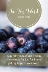 May all who fear you find in me a cause for joy, for I have put my hope in your word.