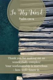 Thank you for making me so wonderfully complex! Your workmanship is marvelous - how well I know it.