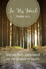 You are holy, enthroned on the praises of Israel.