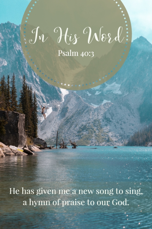He has given me a new song to sing, a hymn of praise to our God.