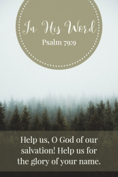 Help us, O God of our salvation! Help us for the glory of your name.