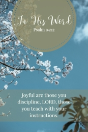 Joyful are those you discipline, LORD, those you teach with your instructions.