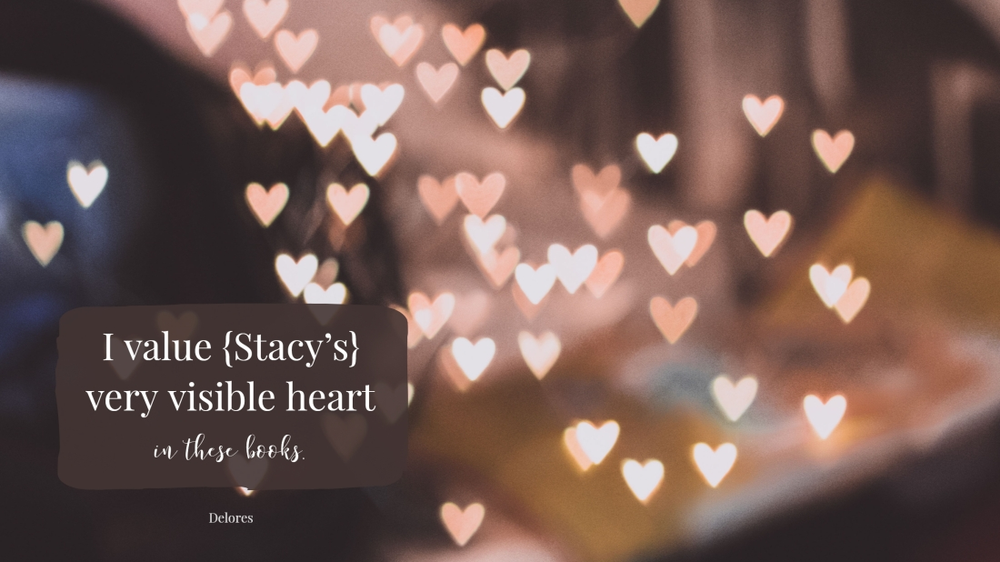 I value Stacy Monson's very visible heart in these books.